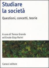 Studiare la società. Questioni, concetti, teorie