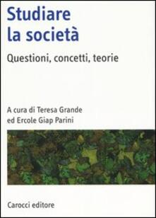 Rallydeicolliscaligeri.it Studiare la società. Questioni, concetti, teorie Image