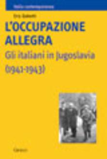 Winniearcher.com L' occupazione allegra. Gli italiani in Jugoslavia (1941-1943) Image