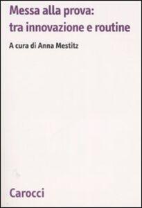 Foto Cover di Messa alla prova: tra innovazione e routine, Libro di  edito da Carocci
