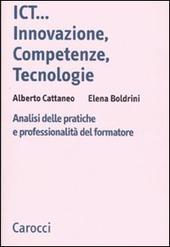 ICT...innovazione, competenze, tecnologie. Analisi delle pratiche e professionalità del formatore