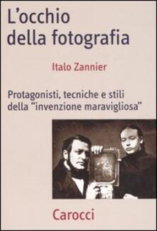 Grandtoureventi.it L' occhio della fotografia. Protagonisti, tecniche e stili della «Invenzione maravigliosa» Image