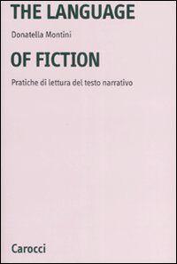 The language of fiction. Pratiche de lettura del testo narrativo