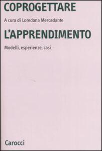 Libro Coprogettare l'apprendimento. Modelli, esperienze, casi