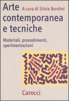 Arte contemporanea e tecniche. Materiali, procedimenti, sperimentazioni.pdf