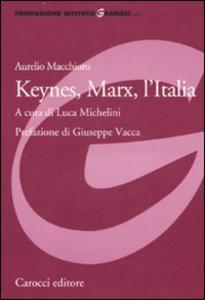 Libro Keynes, Marx, l'Italia Aurelio Macchioro