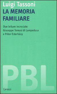 La memoria familiare. Due letture incrociate: Giuseppe Tomasi di Lampedusa e Péter Esterházy