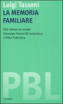 Capturtokyoedition.it La memoria familiare. Due letture incrociate: Giuseppe Tomasi di Lampedusa e Péter Esterházy Image