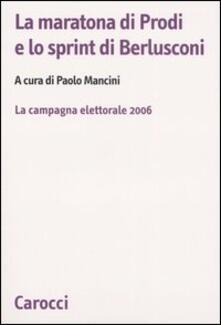 Grandtoureventi.it La maratona di Prodi e lo sprint di Berlusconi. La campagna elettorale 2006 Image