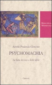 Psychomachia. La lotta dei vizi e delle virtù. Testo latino a fronte.pdf