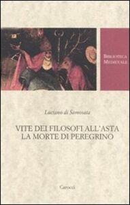 Libro Vite dei filosofi all'asta-La morte di Peregrino. Testo greco a fronte Luciano di Samosata