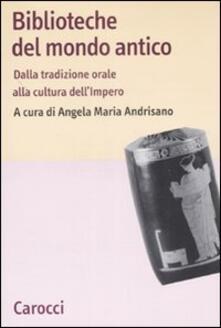 Amatigota.it Biblioteche del mondo antico. Dalla tradizione orale alla cultura dell'Impero Image