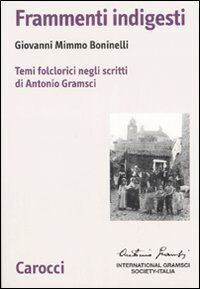 Frammenti indigesti. Temi folclorici negli scritti di Antonio Gramsci