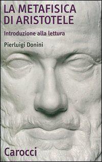 La Metafisica di Aristotele. Introduzione alla lettura