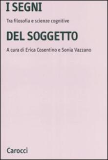 I segni del soggetto. Tra filosofia e scienze cognitive.pdf