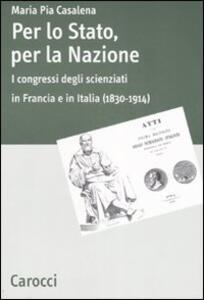 Per lo stato, per la nazione. I congressi degli scienziati in Francia e in Italia (1830-1914)