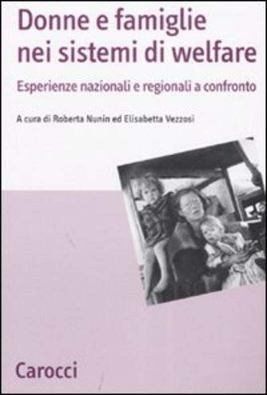 Donne e famiglie nei sistemi di welfare. Esperienze nazionali e regionali a confronto - copertina
