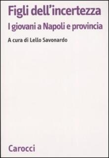 Listadelpopolo.it Figli dell'incertezza. I giovani a Napoli e provincia Image