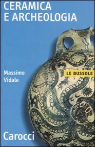 Libro Ceramica e archeologia Massimo Vidale