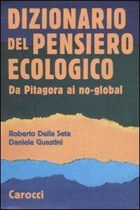 Dizionario del pensiero ecologico. Da Pitagora ai no-global