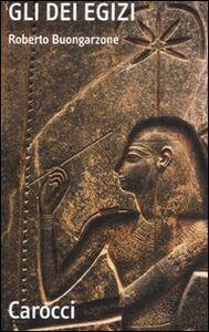 Libro Gli dèi egizi Roberto Buongarzone