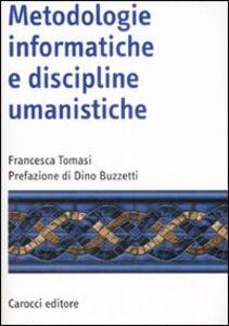 Libro Metodologie informatiche e discipline umanistiche Francesca Tomasi