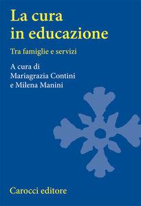 Libro La cura in educazione. Tra famiglie e servizi