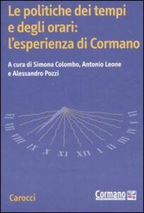 Libro Le politiche dei tempi e degli orari: l'esperienza di Cormano