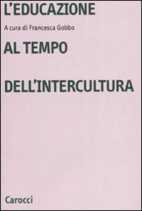 Libro L' educazione al tempo dell'intercultura