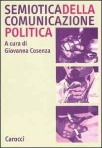 Foto Cover di Semiotica della comunicazione politica, Libro di  edito da Carocci