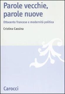 Parole vecchie, parole nuove. Ottocento francese e modernità politica.pdf