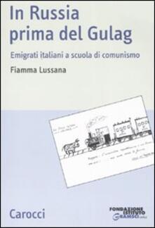 In Russia prima del gulag. Emigrati italiani a scuola di comunismo.pdf