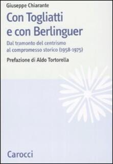 Recuperandoiltempo.it Con Togliatti e con Berlinguer. Dal tramonto del centrismo al compromesso storico (1958-1975) Image