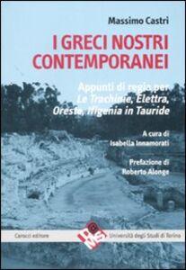 I greci nostri contemporanei. Appunti di regia per «Le trachinie», «Elettra», «Oreste», «Ifigenia in Tauride»