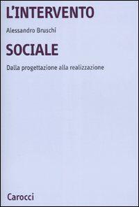 L' intervento sociale. Dalla progettazione alla realizzazione