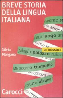 Breve storia della lingua italiana -  Silvia Morgana - copertina