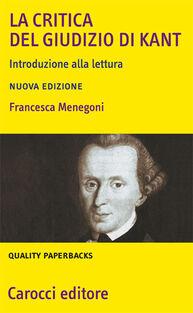 La «Critica del giudizio» di Kant. Introduzione alla lettura