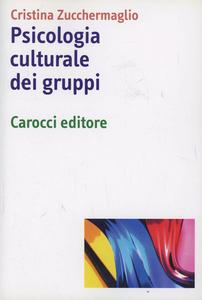 Libro Psicologia culturale dei gruppi Cristina Zucchermaglio