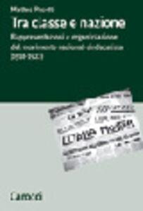 Tra classe e nazione. Rappresentazioni e organizzazione del movimento nazional-socialista (1918-1922)