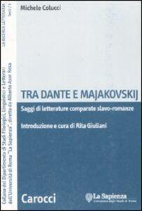 Tra Dante e Majakovskij. Saggi di letterature comparate slavo-romanze