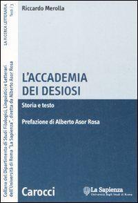 L' Accademia dei Desiosi. Storia e testo