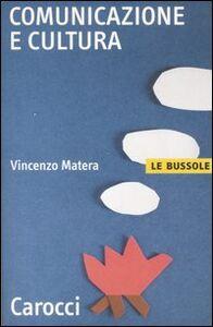 Foto Cover di Comunicazione e cultura, Libro di Vincenzo Matera, edito da Carocci