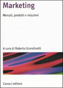 Libro Marketing. Mercati, prodotti e relazioni