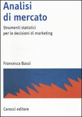 Libro Analisi di mercato. Strumenti statistici per le decisioni di marketing Francesca Bassi