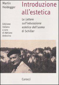 Introduzione all'estetica. Le «Lettere sull'educazione estetica dell'uomo» di Schiller