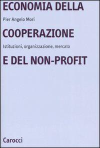 Economia della cooperazione e del non-profit. Istituzioni, organizzazione, mercato