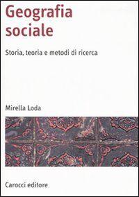 Geografia sociale. Storia, teoria e metodi di ricerca