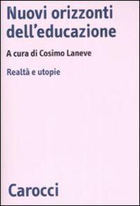 Libro Nuovi orizzonti dell'educazione. Realtà e utopie