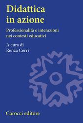 Didattica in azione. Professionalità e interazioni nei contesti educativi