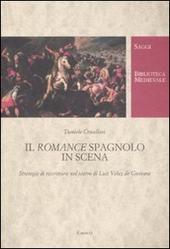 Il romance spagnolo va in scena. Strategie di riscrittura nel teatro di Luis Vélez de Guevara